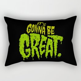 It's Gonna Be Great... Rectangular Pillow