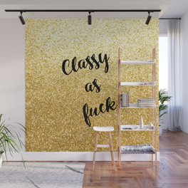 Gold Classy as fuck Wall Mural
