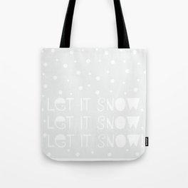 Let it Snow, Let it Snow, Let it Snow! Tote Bag