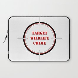 Target wildlife crime not wildlife Laptop Sleeve