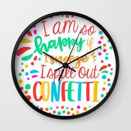 I am so happy ... confetti. Wall Clock