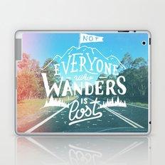 Not everyone who wanders is lost Laptop & iPad Skin