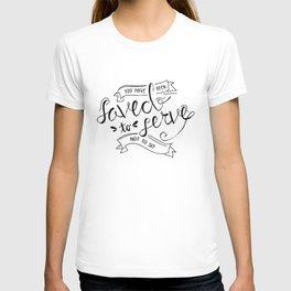 SAVED TO SERVE - B&W T-shirt