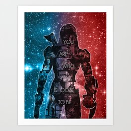 You Are Who You Choose To Be Art Print