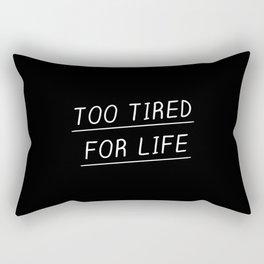 Too Tired Rectangular Pillow