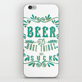 beer make things  - I love beer iPhone Skin