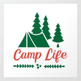 Camp Life Camping Outdoors in Nature Hiking Adventure Art Print