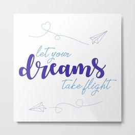 LET YOUR DREAMS TAKE FLIGHT - PAPER AIRPLANE Metal Print