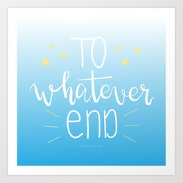 To Whatever End (Blue) Art Print