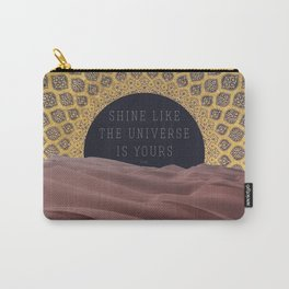 Shine Like the Universe is Yours Carry-All Pouch