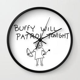 Buffy Will Patrol Tonight Wall Clock
