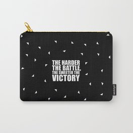 The Harder The Battle... Gym Motivational Quote Carry-All Pouch