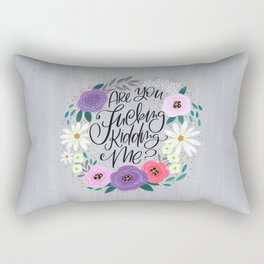 Pretty Sweary 2.0: Are You Fucking Kidding Me? Rectangular Pillow