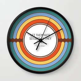 Let them hate so long as they fear Wall Clock