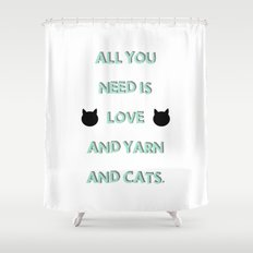 All You Need Is Love, Yarn, & Cats. Shower Curtain