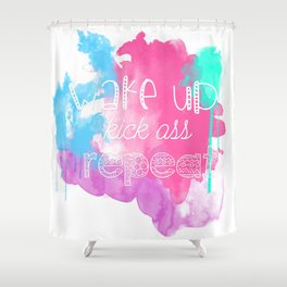 Wake up, kick ass, repeat Shower Curtain