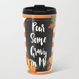 Pour Some Gravy on Me Travel Mug