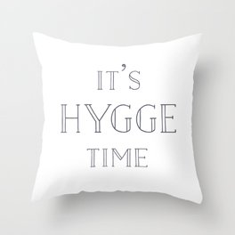 It's Hygge Time Throw Pillow