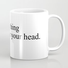 just another thing hanging over your head Coffee Mug