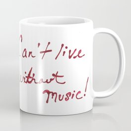 Can't Live Without Music! Coffee Mug