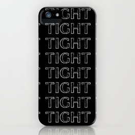 That's Tight (In Black), or, The Tim (In Black) iPhone Case