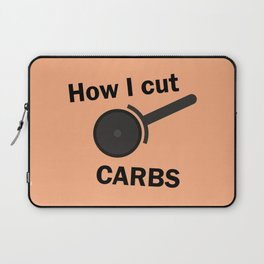 How I cut carbs – Funny Pizza Humor Laptop Sleeve