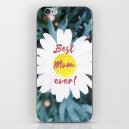 """SMILE """"Best Mom ever!"""" Edition - White Daisy Flower #1 iPhone Skin"""