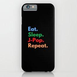 Eat. Sleep. J-Pop. Repeat. iPhone Case