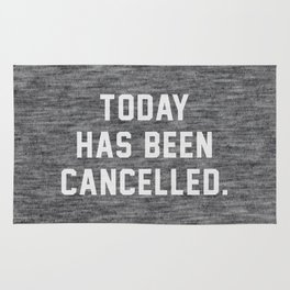 Today has been Cancelled Rug