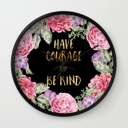 Have Courage and Be Kind - Black / Gold Wall Clock