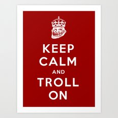 Keep Calm and Troll On (Troll, faces, Rage, meme, mashup) Art Print