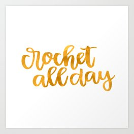 Crochet All Day - Mustard Art Print