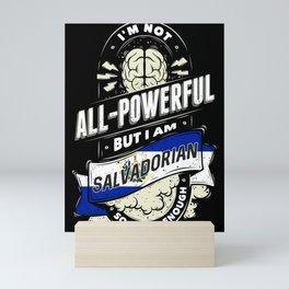 I'm Salvadorian Proud Country All Powerful Mini Art Print