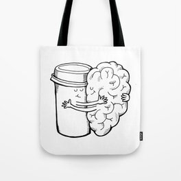 Coffee: When Your Brain Needs a Hug Tote Bag