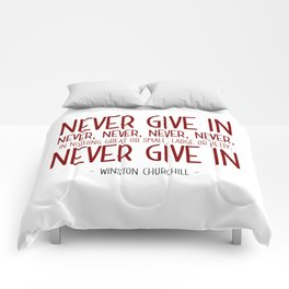 Never Give In Quote - Winston Churchill Comforters