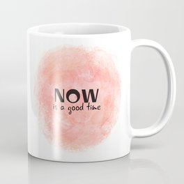Now Is A Good Time (black on coral) Coffee Mug