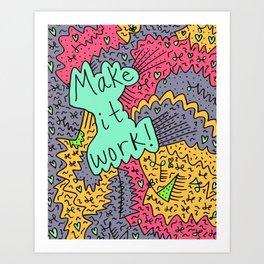 Make it work! Art Print
