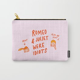 Romeo & Juliet Were Idiots Carry-All Pouch