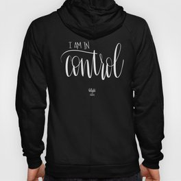 I Am In Control Hoody