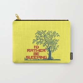 I'd rather be sleeping Carry-All Pouch