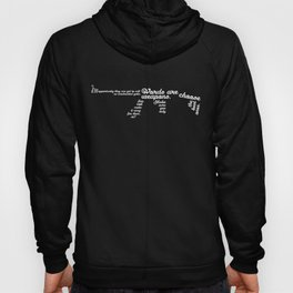 Words are weapons Hoody