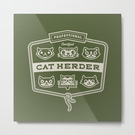 Professional Cat Herder Metal Print