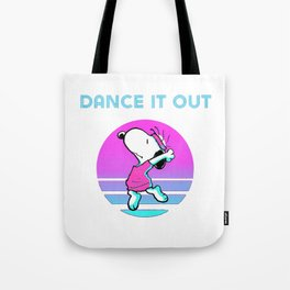 Dance It Out snoopy Tote Bag