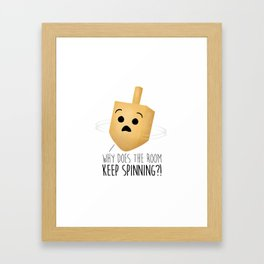 Why Does The Room Keep Spinning?! Framed Art Print