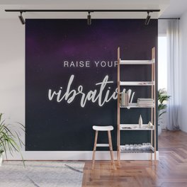 raise your vibration Wall Mural