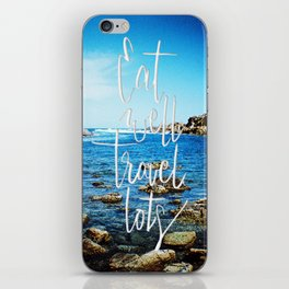 Eat well, travel lots iPhone Skin