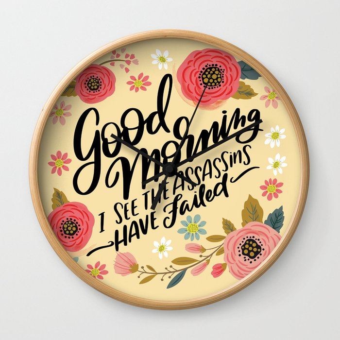Pretty Not-So-Sweary: Good Morning I See the Assassins Have Failed Wall Clock