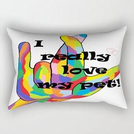 I Really LOVE my PET! Rectangular Pillow