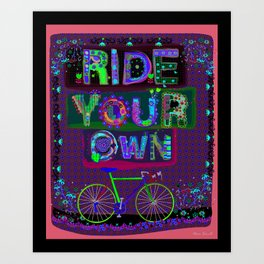 Ride Your Own Art Print