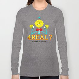 4 REAL? Long Sleeve T-shirt